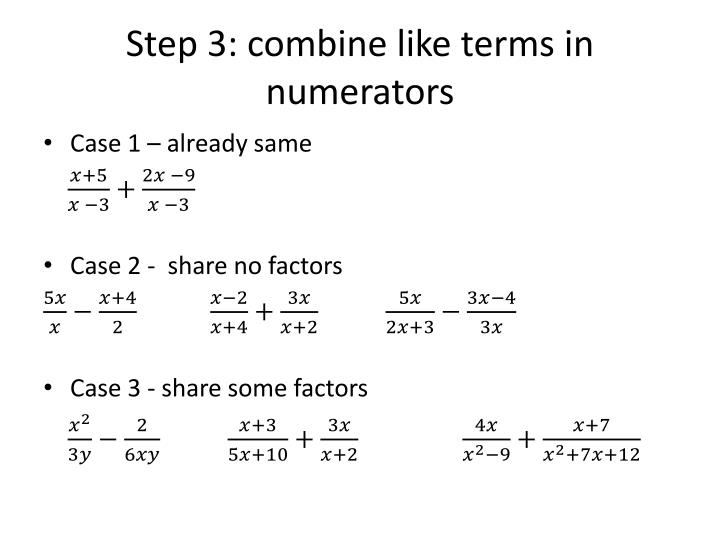 Step 3: combine like terms in numerators