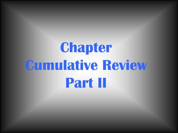 Chapter Cumulative Review Part II