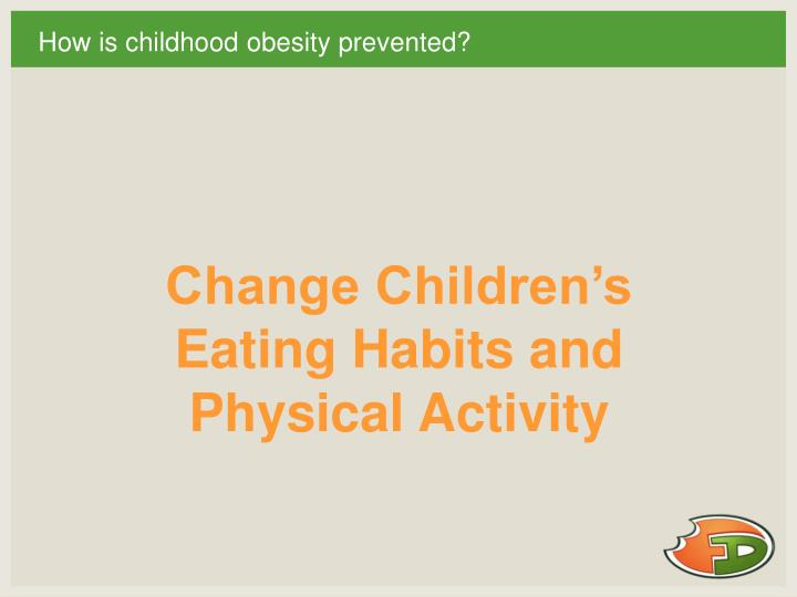How is childhood obesity prevented?