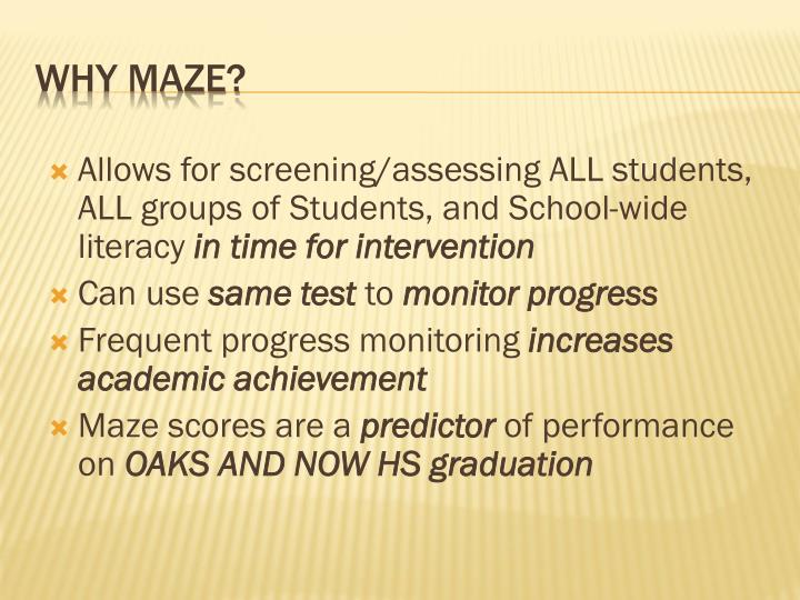 Allows for screening/assessing ALL students, ALL groups of Students, and School-wide literacy