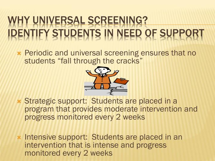 "Periodic and universal screening ensures that no students ""fall through the cracks"""