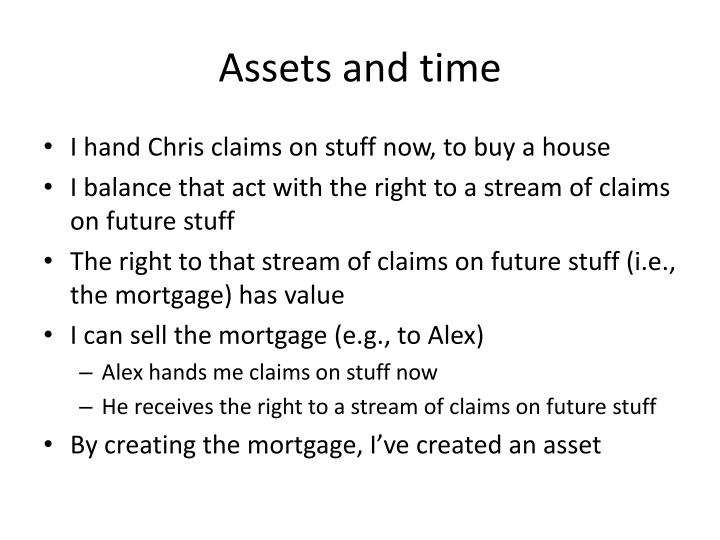 Assets and time