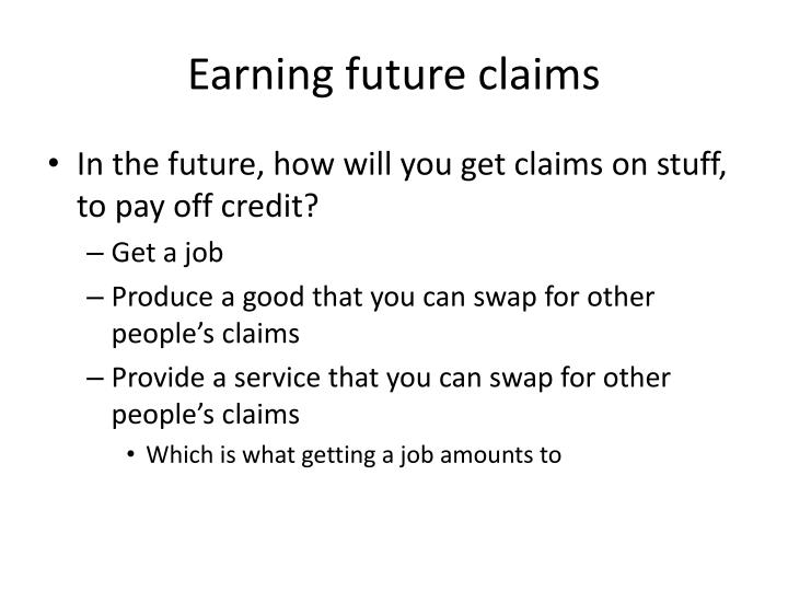 Earning future claims