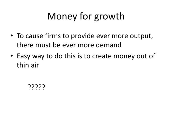 Money for growth