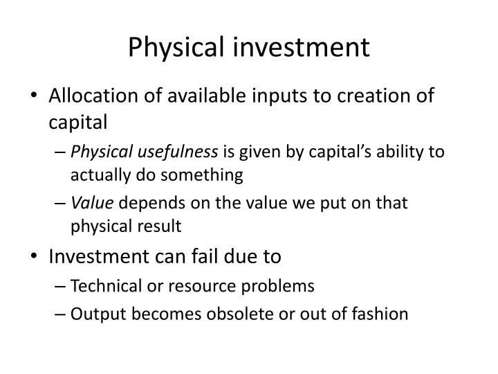 Physical investment