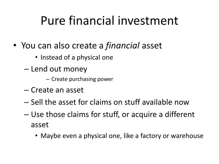Pure financial investment