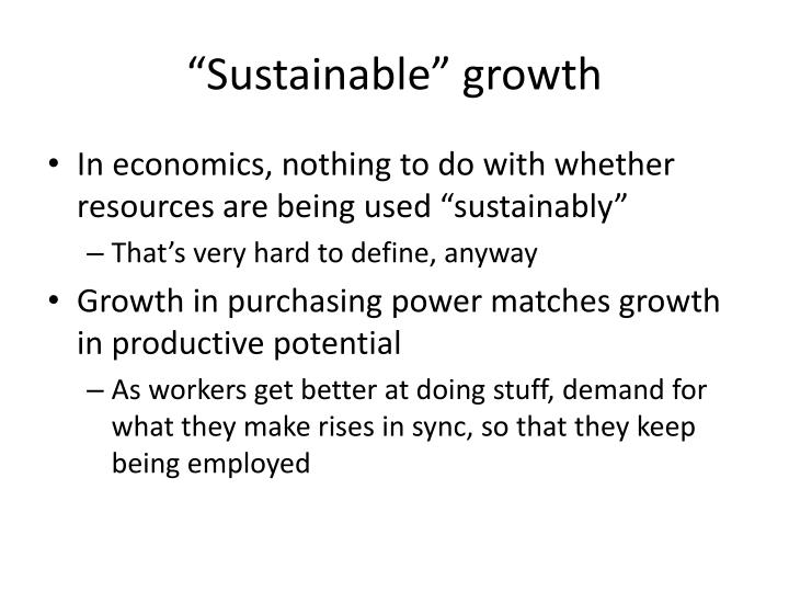 """""""Sustainable"""" growth"""