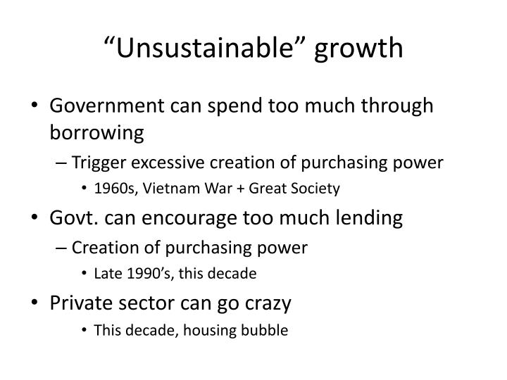 """""""Unsustainable"""" growth"""