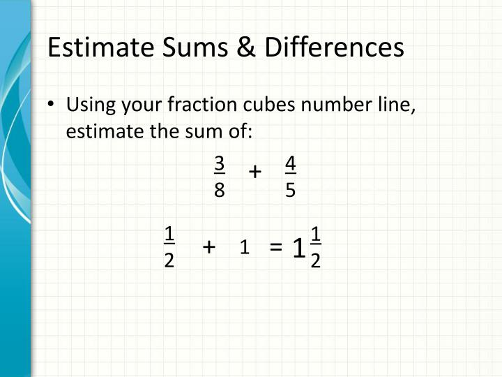 Estimate Sums & Differences