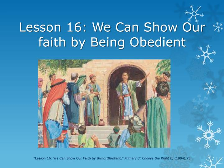 Lesson 16: We Can Show Our faith by Being Obedient
