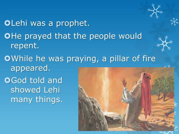 Lehi was a prophet.
