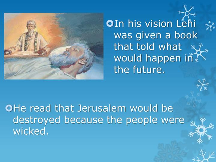In his vision Lehi was given a book that told what