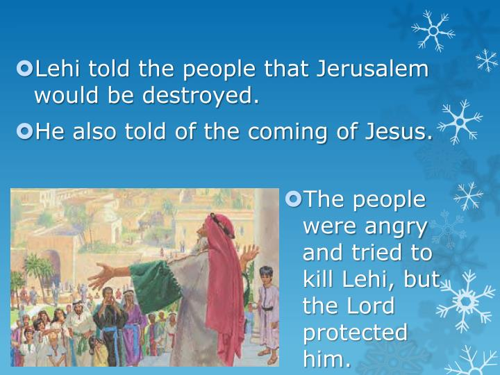 Lehi told the people that Jerusalem would be destroyed