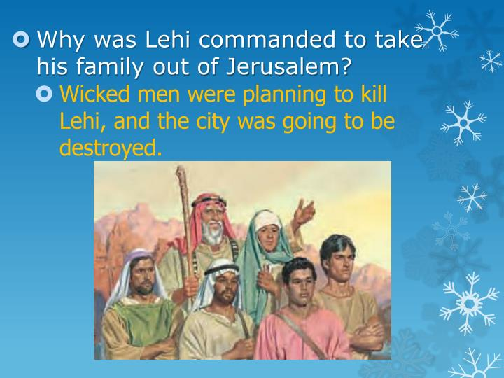 Wicked men were planning to kill Lehi, and the city was going to be destroyed.