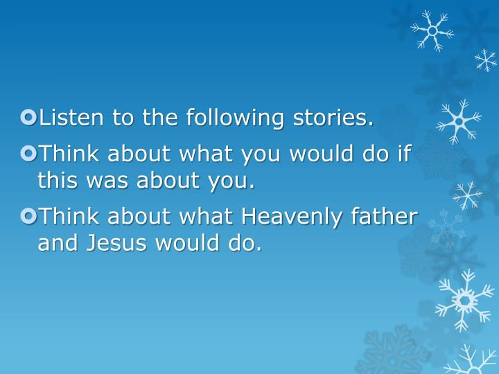 Listen to the following stories.