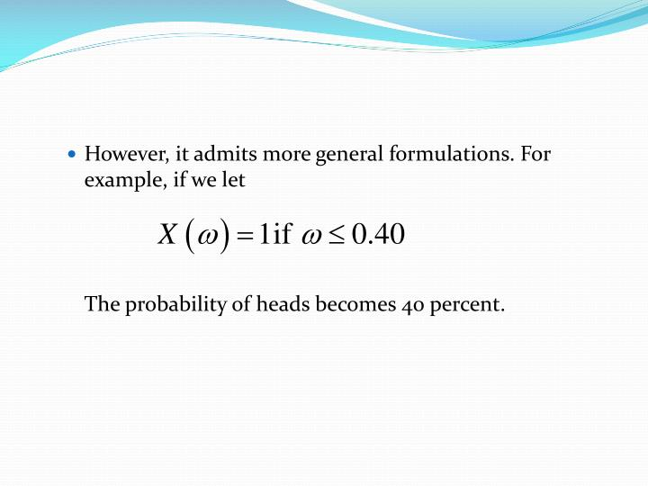However, it admits more general formulations. For example, if we