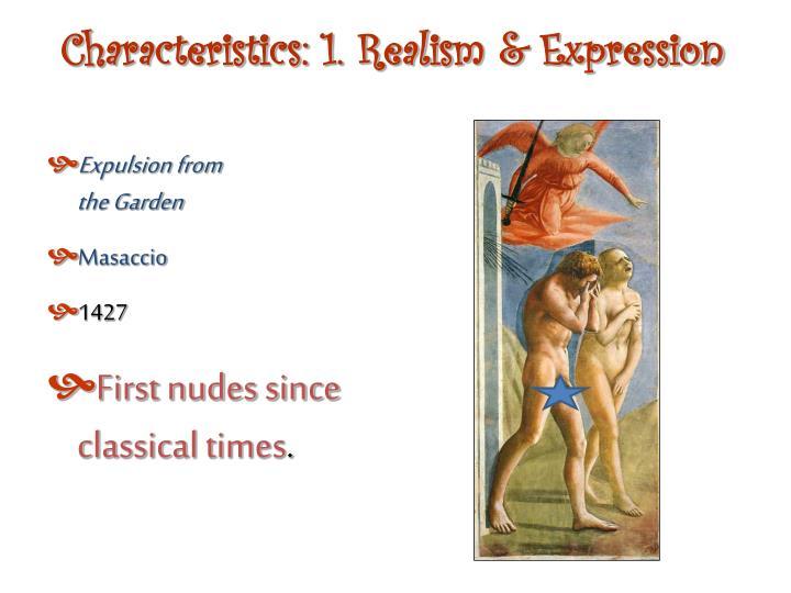 Characteristics: 1. Realism &