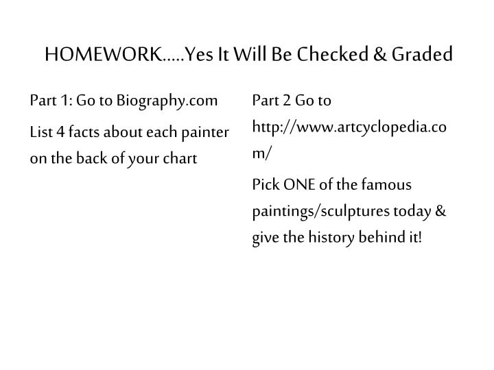 HOMEWORK…..Yes It Will Be Checked & Graded