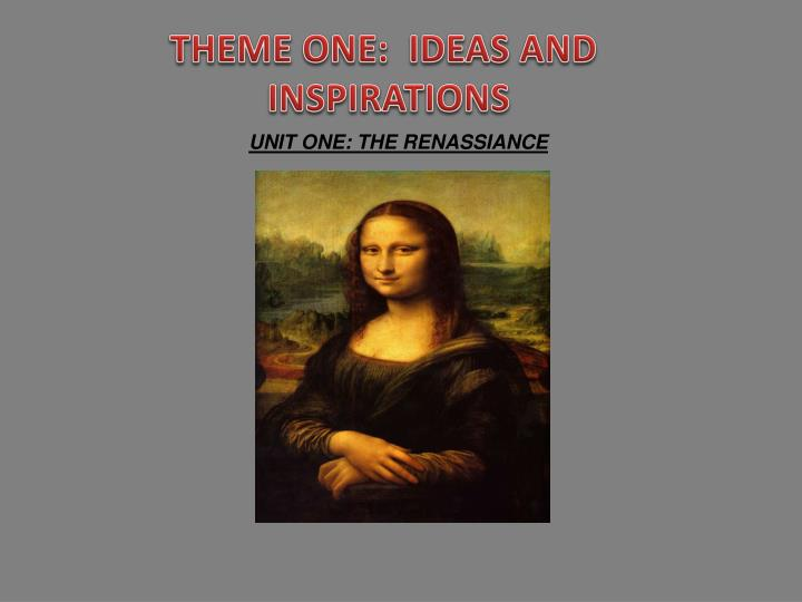 THEME ONE:  IDEAS AND