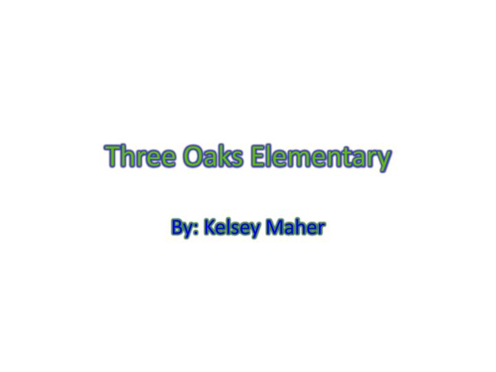 Three oaks elementary