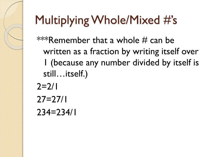Multiplying Whole/Mixed #'