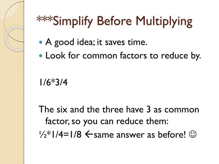 ***Simplify Before Multiplying
