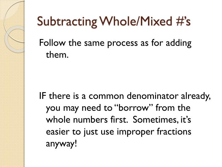 Subtracting Whole/Mixed #'