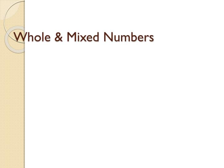 Whole & Mixed Numbers