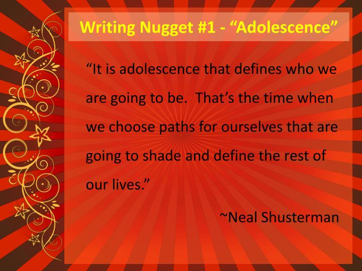"""Writing Nugget #1 - """"Adolescence"""""""