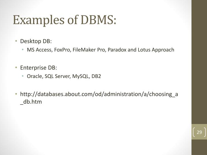 Examples of DBMS: