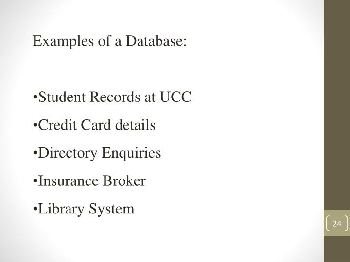 Examples of a Database: