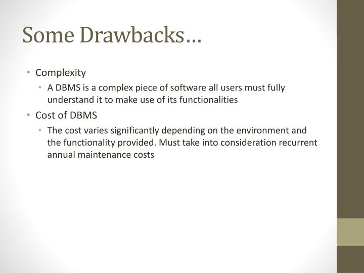 Some Drawbacks…