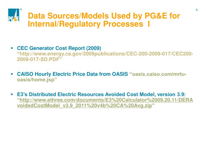 Data Sources/Models Used by PG&E for Internal/Regulatory Processes  I