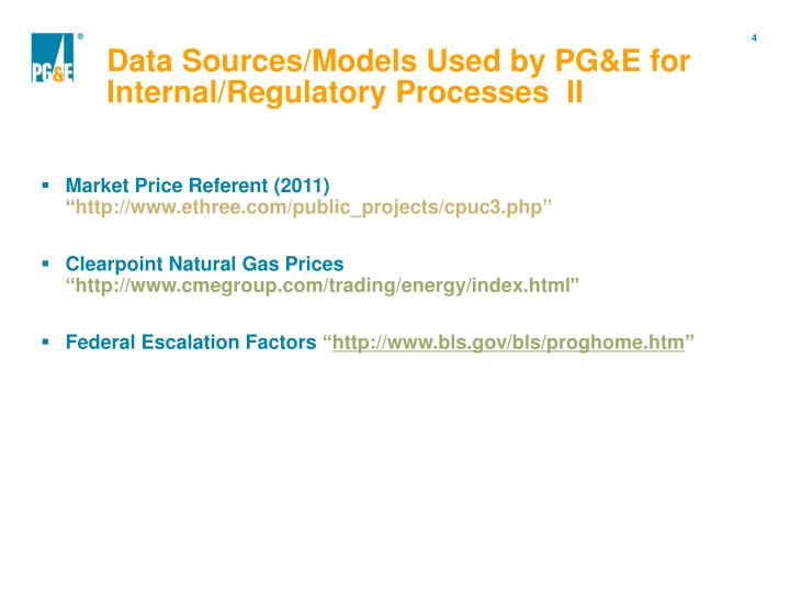 Data Sources/Models Used by PG&E for Internal/Regulatory Processes  II