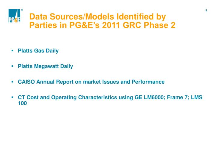 Data Sources/Models Identified by Parties in PG&E's 2011 GRC Phase 2