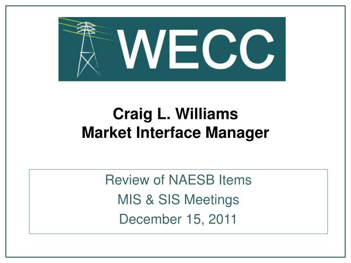 craig l williams market interface manager