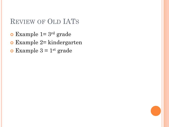 Review of Old IATs