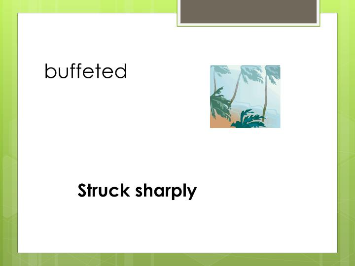 buffeted