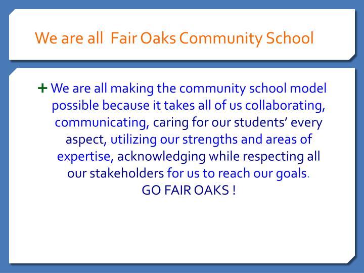 We are all  Fair Oaks Community School