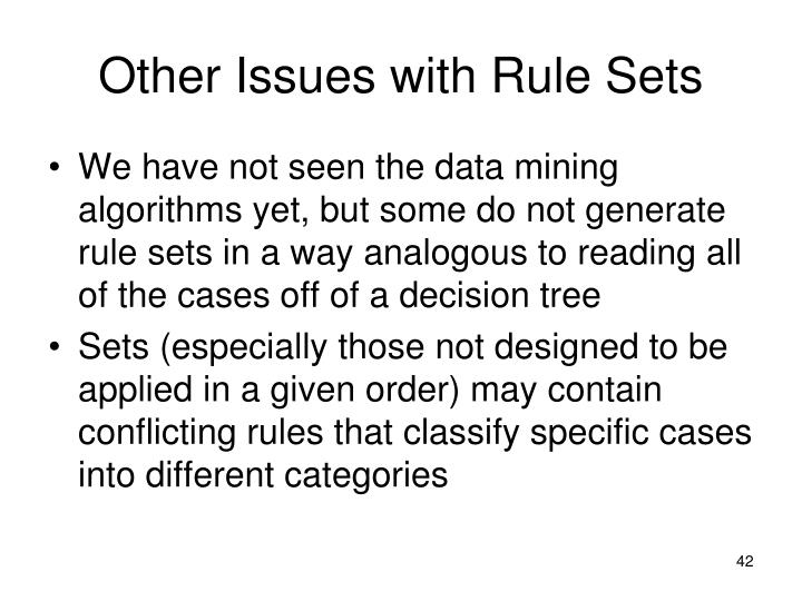Other Issues with Rule Sets