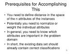 prerequisites for accomplishing this