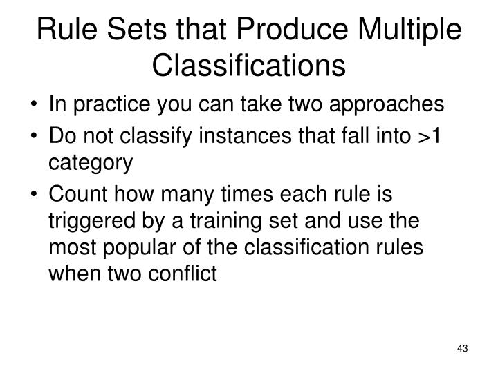 Rule Sets that Produce Multiple Classifications