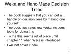 weka and hand made decision trees