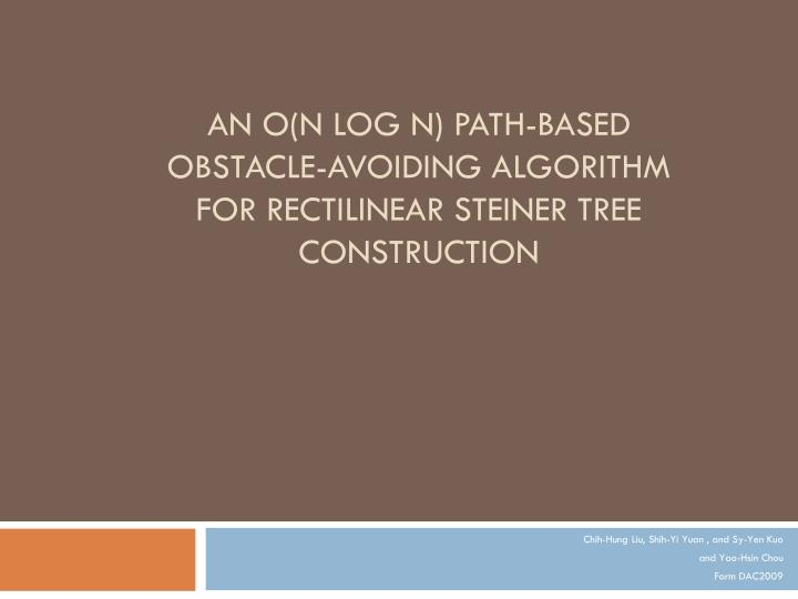 an o n log n path based obstacle avoiding algorithm for rectilinear steiner tree construction