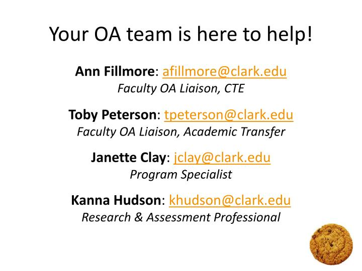 Your OA team is here to help!