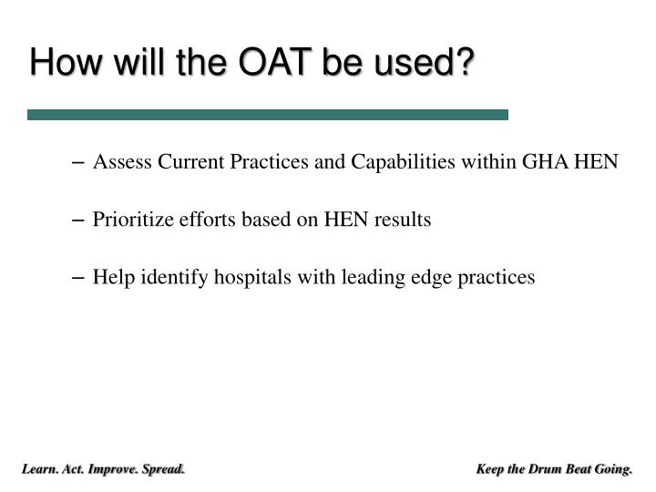 How will the OAT be used?