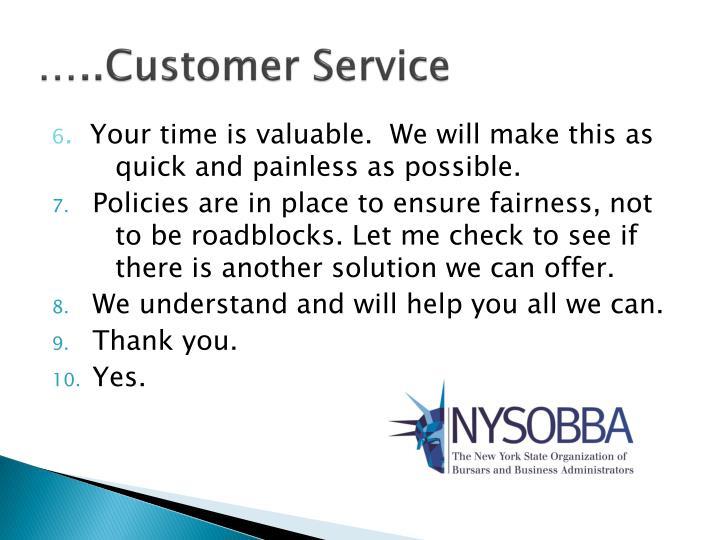 …..Customer Service