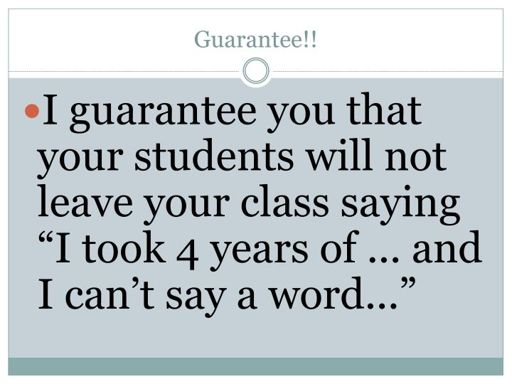 Guarantee!!