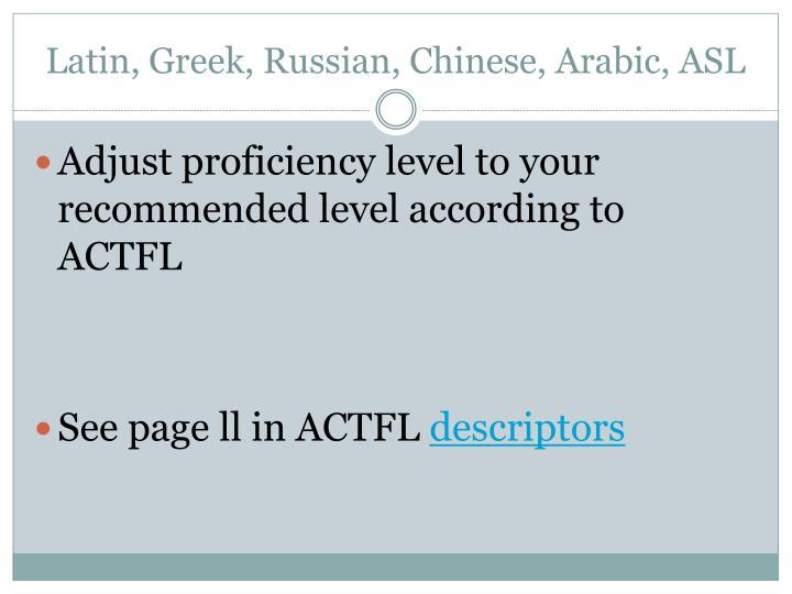 Latin, Greek, Russian, Chinese, Arabic, ASL