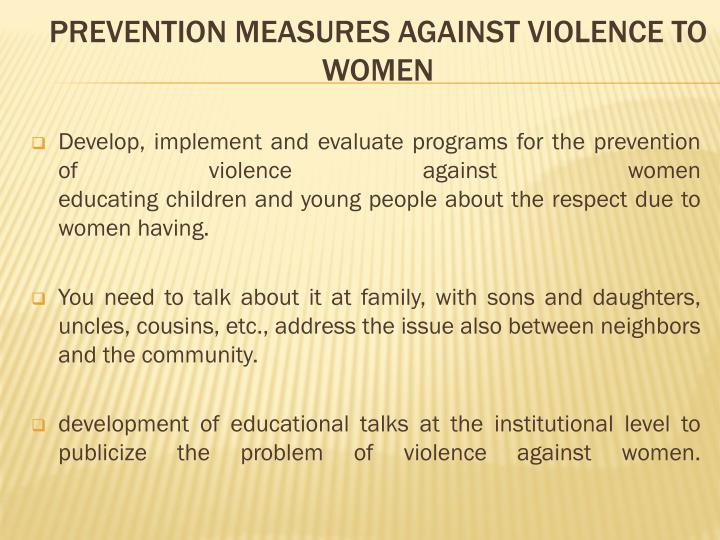 Develop, implement and evaluate programs for the prevention of violence against women